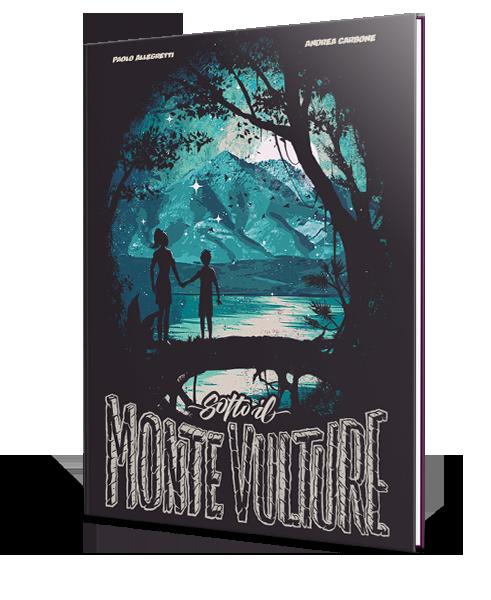 Sotto il Monte Vulture - graphic novel